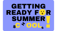 Getting Ready for Summer Schools