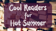 Cool Readers for Hot Summer